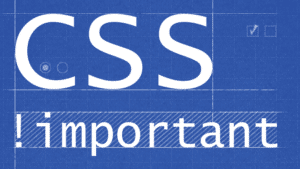 All About !Important CSS Rule