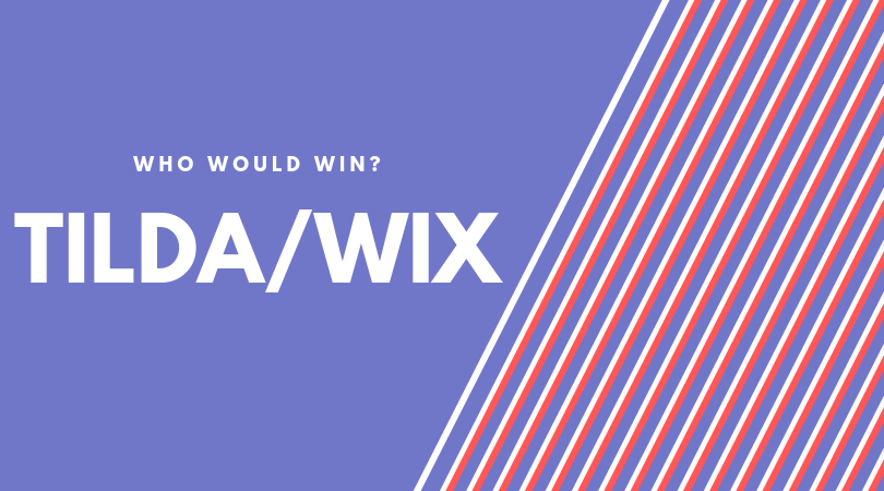 Business Rivalries: Tilda vs. Wix and who Would Win