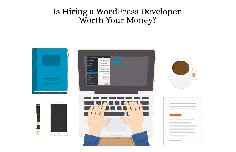 Is Hiring a WordPress Developer Worth Your Money