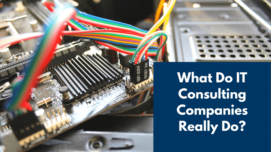 What Do IT Consulting Companies Really Do?